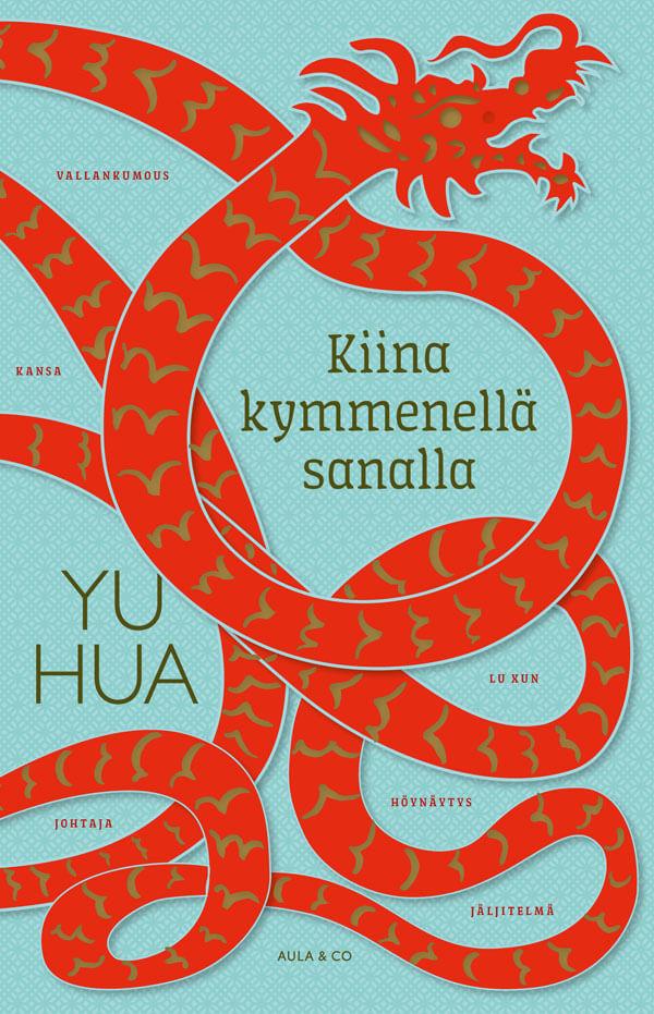 Yu Hua Kiina kymmenellä sanalla